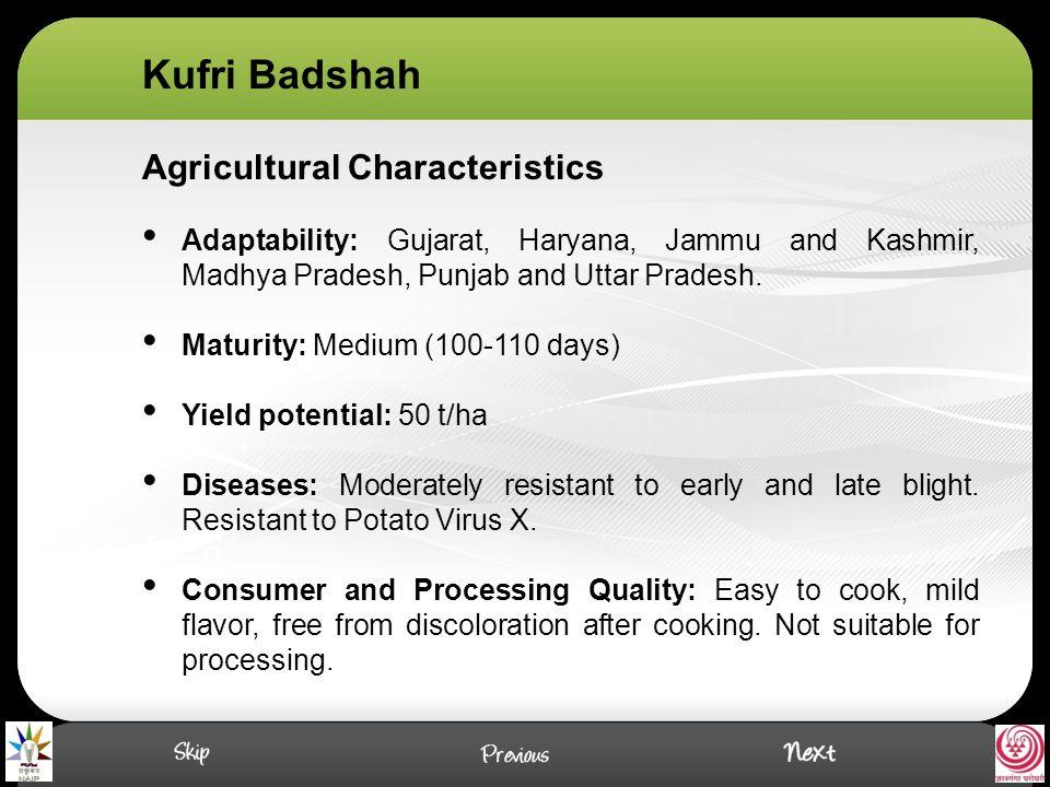 Agricultural Characteristics Adaptability: Gujarat, Haryana, Jammu and Kashmir, Madhya Pradesh, Punjab and Uttar Pradesh.