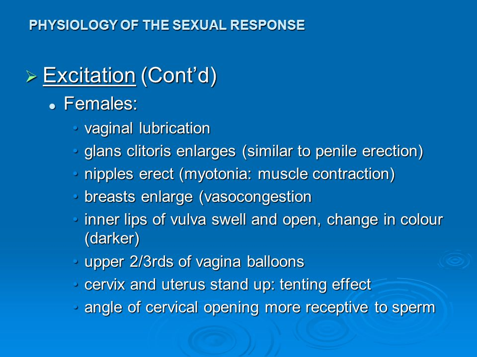 PHYSIOLOGY OF THE SEXUAL RESPONSE  Higher Centres: limbic system: septal region of the amygdala limbic system: septal region of the amygdala