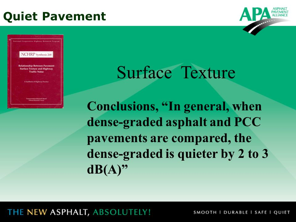 Quiet Pavement –Erect Noise Walls or Plant Trees/Shrubs –Control Surface Texture What Can Be Done