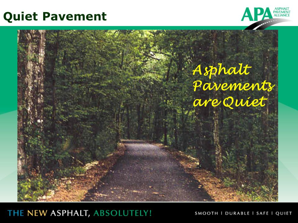Quiet Pavement ASPHALT: THE QUIET PAVEMENT www.AsphaltAlliance.com