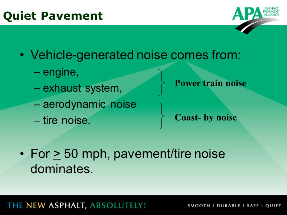Quiet Pavement Pavement/tire noise has been studiedfor well over 30 years and several large databases have been compiled in the last decade.