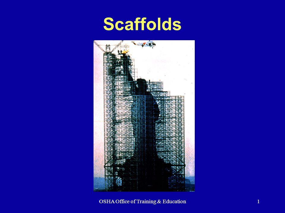 OSHA Office of Training & Education1 Scaffolds