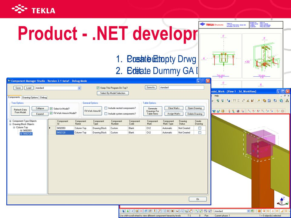 Product -.NET development 1.Create Empty Drwg 2.Create Dummy GA Drwg 3.Cut Section in Dummy GA 4.Move section to empty drwg 5.Add views 6.Edit… 1.Push