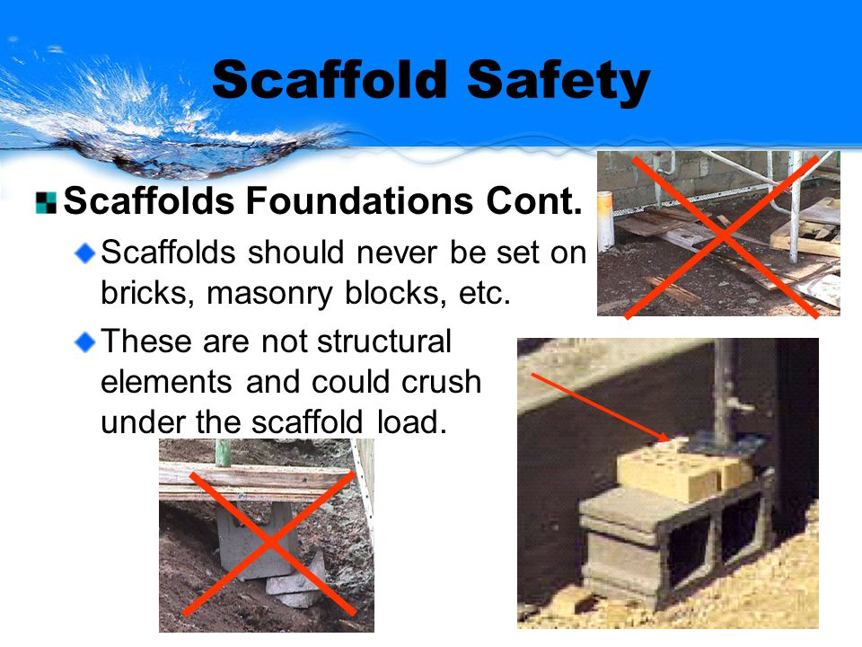 Scaffold Safety Scaffolds Foundations Cont.