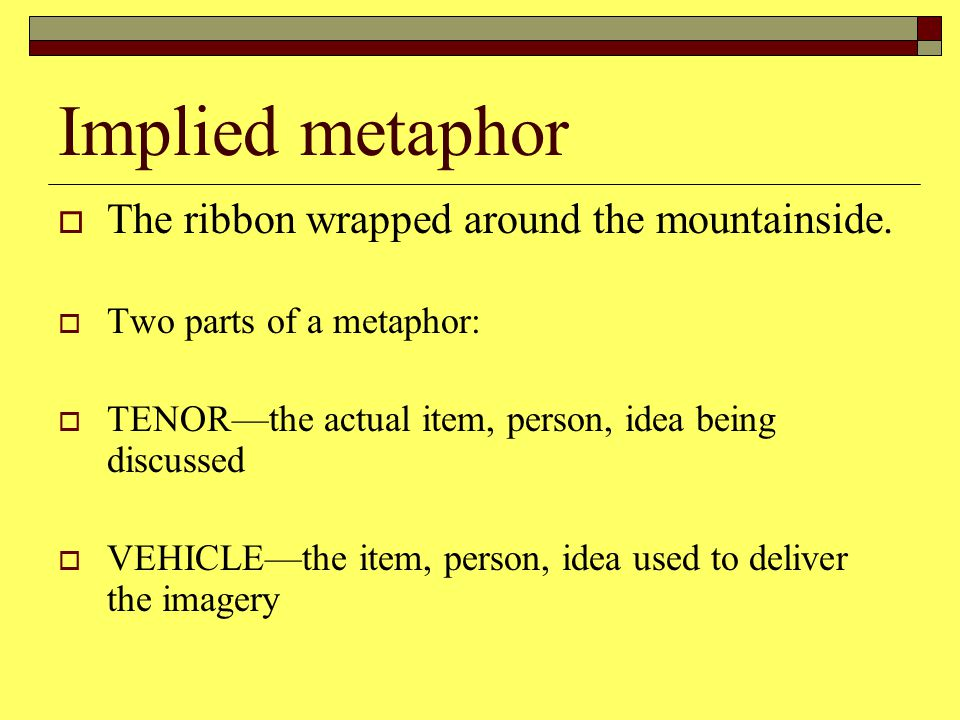 Implied metaphor TThe ribbon wrapped around the mountainside.