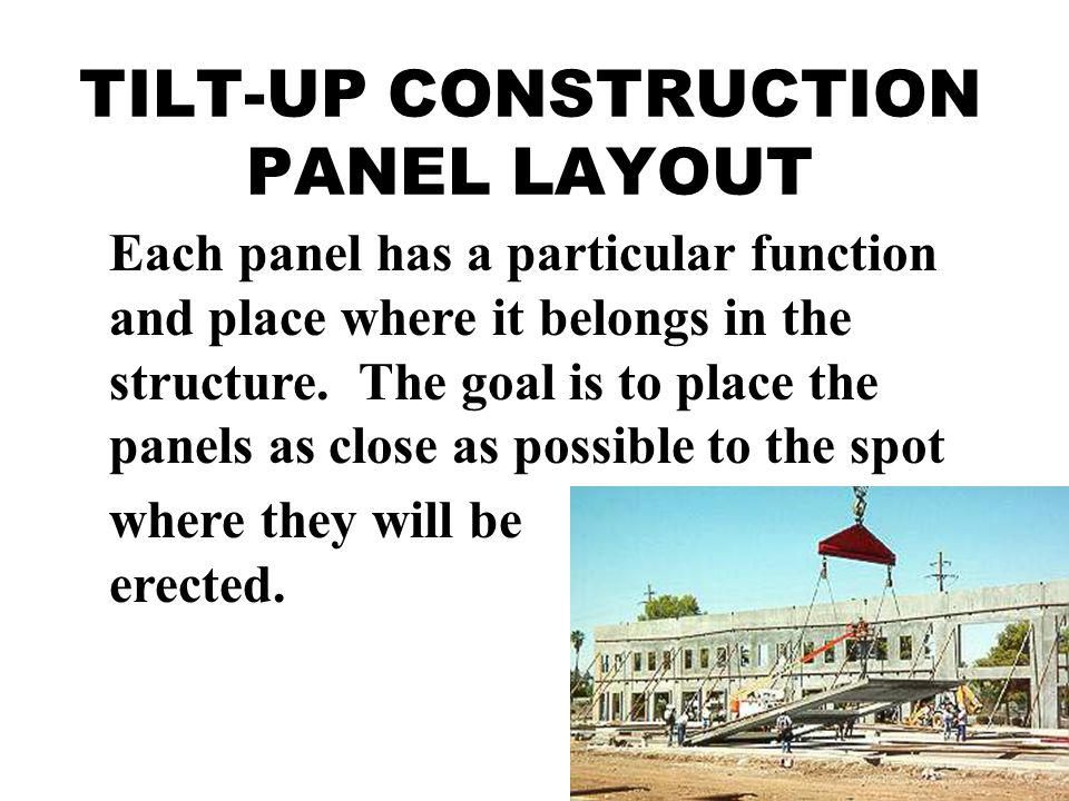 TILT-UP CONSTRUCTION PANEL LAYOUT Each panel has a particular function and place where it belongs in the structure.