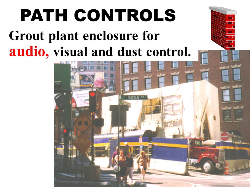 PATH CONTROLS Grout plant enclosure for audio, visual and dust control.