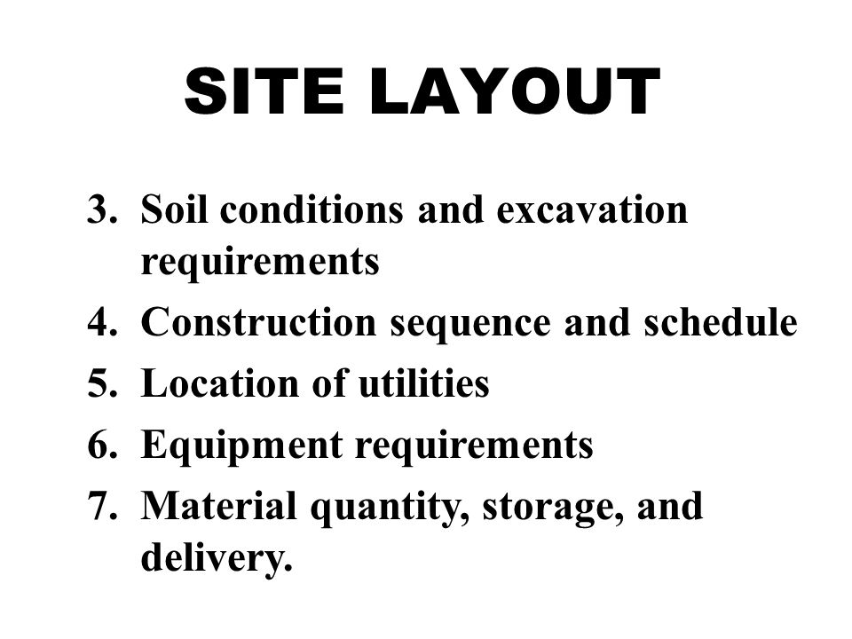 SITE LAYOUT 8.Worker parking 9.Tool and equipment storage.