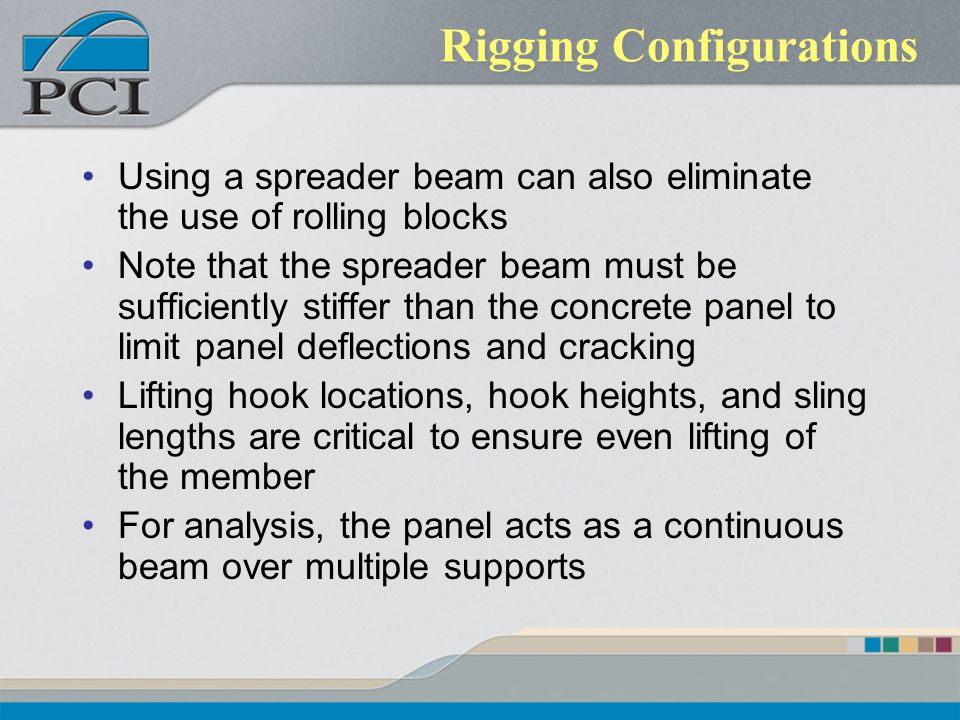 Rigging Configurations Using a spreader beam can also eliminate the use of rolling blocks Note that the spreader beam must be sufficiently stiffer tha