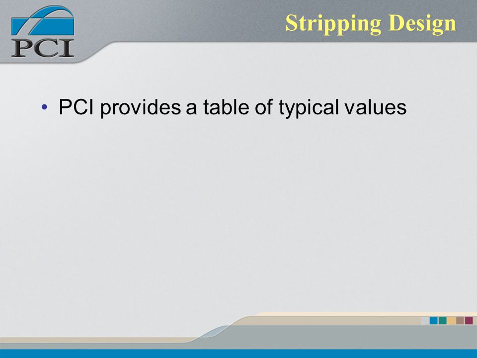 Stripping Design PCI provides a table of typical values