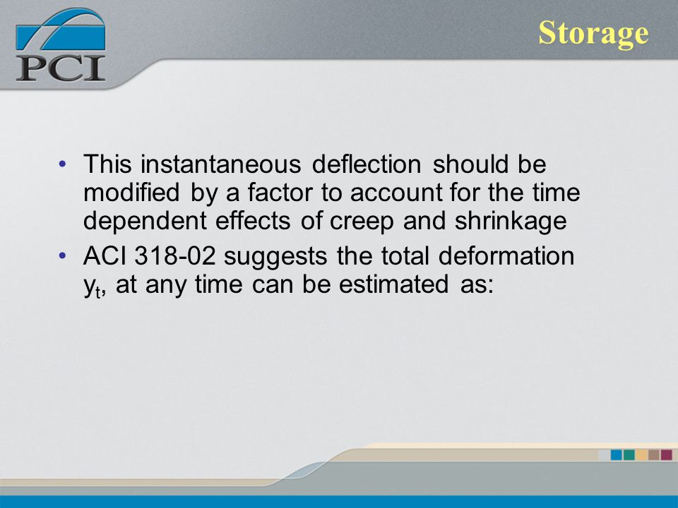 Storage This instantaneous deflection should be modified by a factor to account for the time dependent effects of creep and shrinkage ACI 318-02 sugge