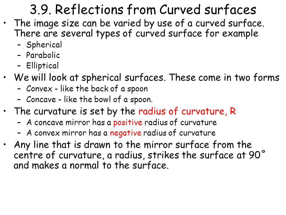 3.9. Reflections from Curved surfaces The image size can be varied by use of a curved surface.