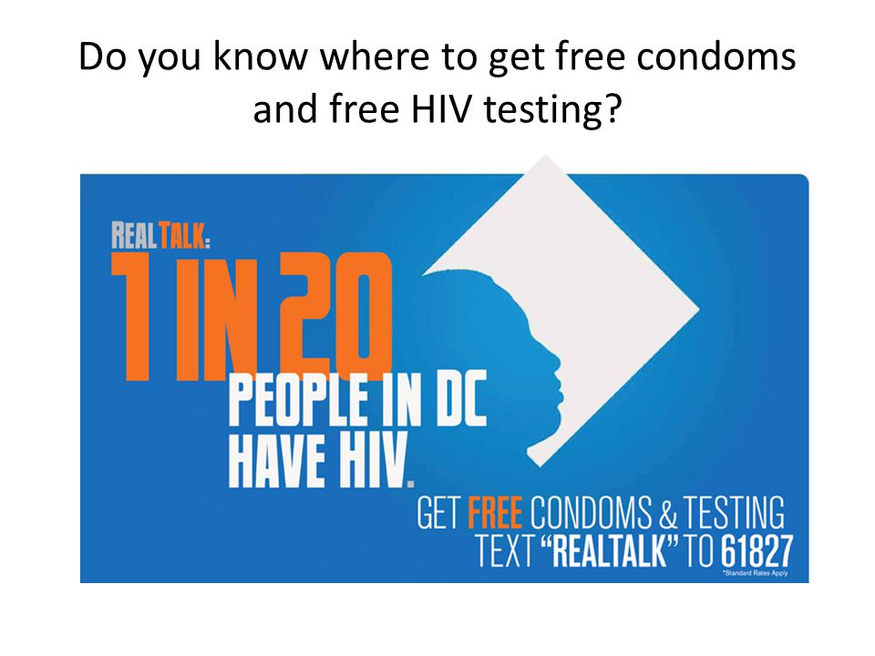 Do you know where to get free condoms and free HIV testing?
