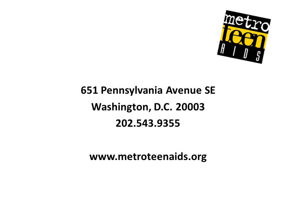 651 Pennsylvania Avenue SE Washington, D.C. 20003 202.543.9355 www.metroteenaids.org