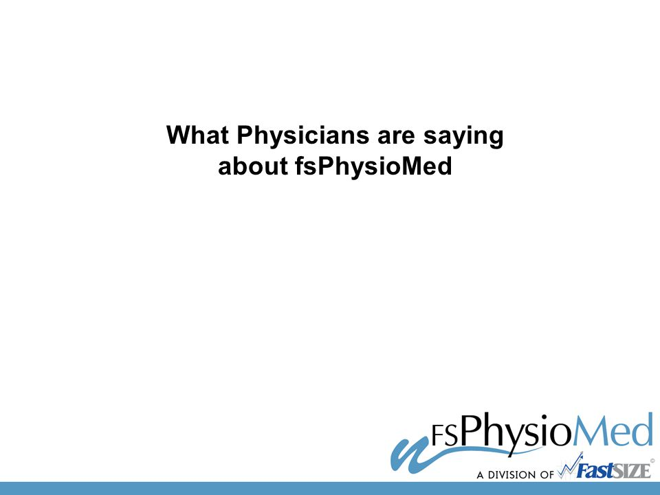 What Physicians are saying about fsPhysioMed