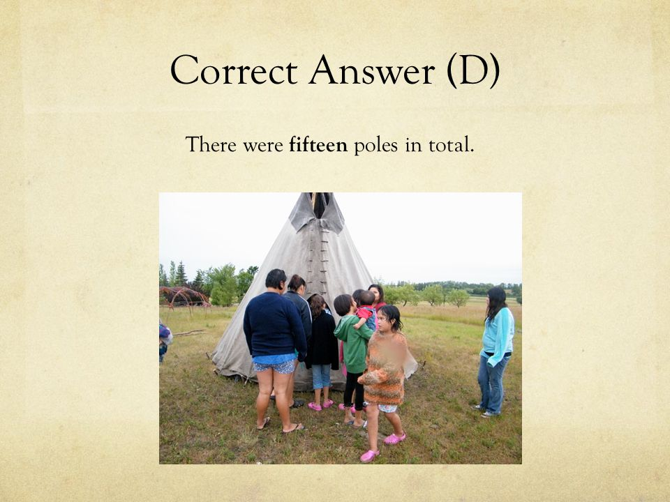 Correct Answer (D) There were fifteen poles in total.