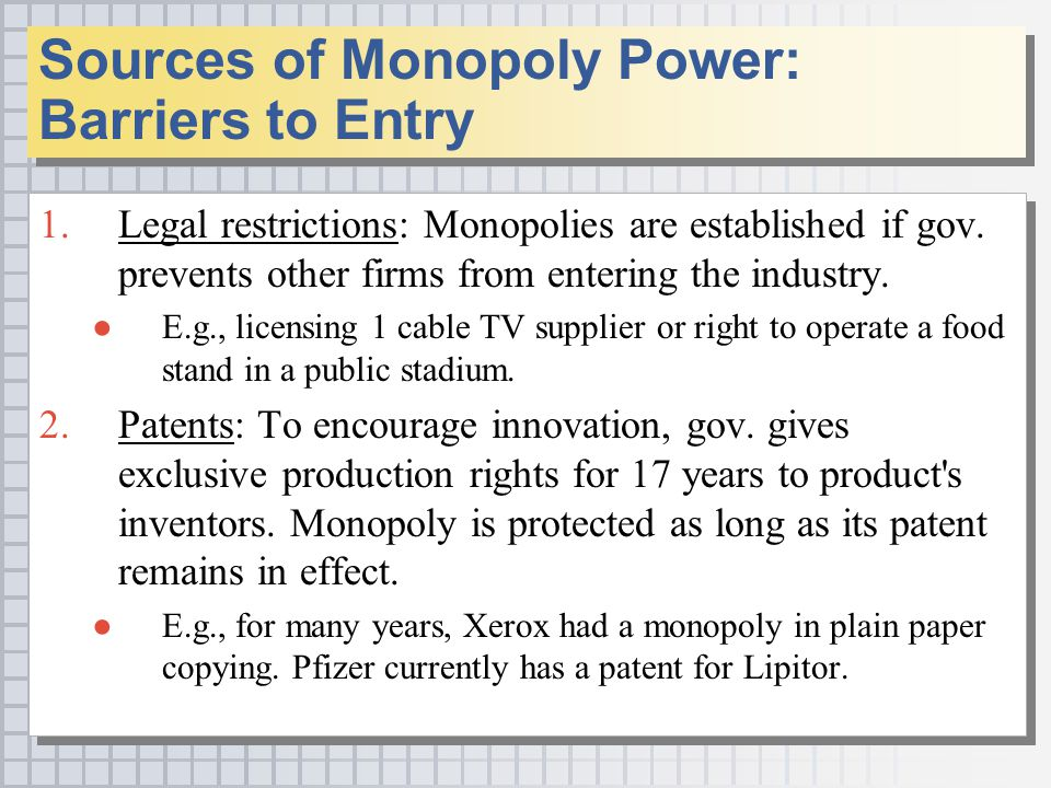 1.Legal restrictions: Monopolies are established if gov.