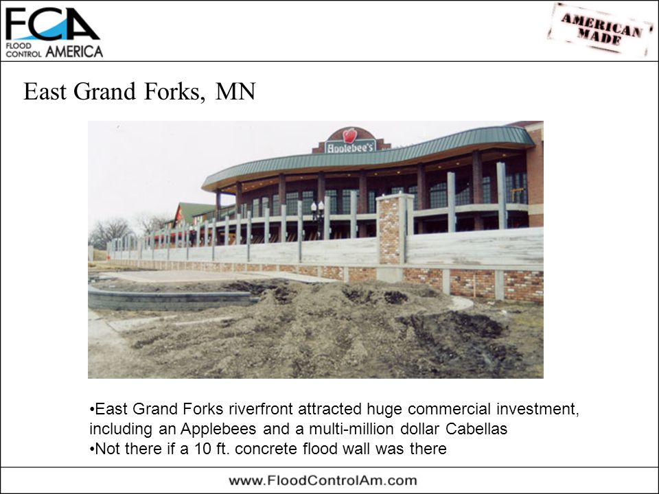 East Grand Forks, MN East Grand Forks riverfront attracted huge commercial investment, including an Applebees and a multi-million dollar Cabellas Not there if a 10 ft.