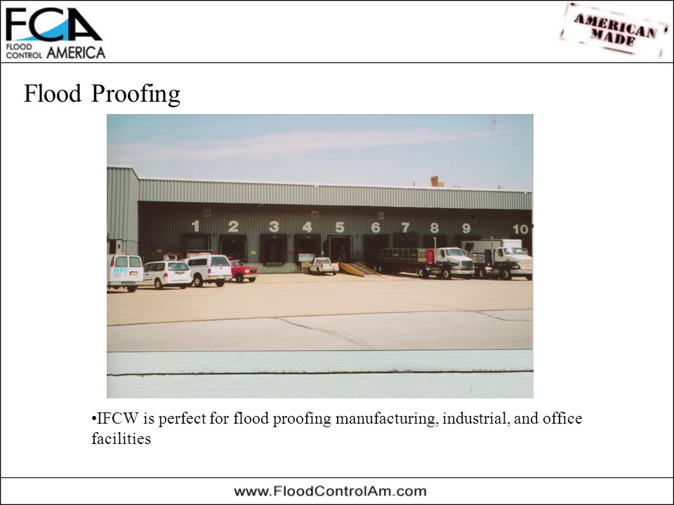 Flood Proofing IFCW is perfect for flood proofing manufacturing, industrial, and office facilities