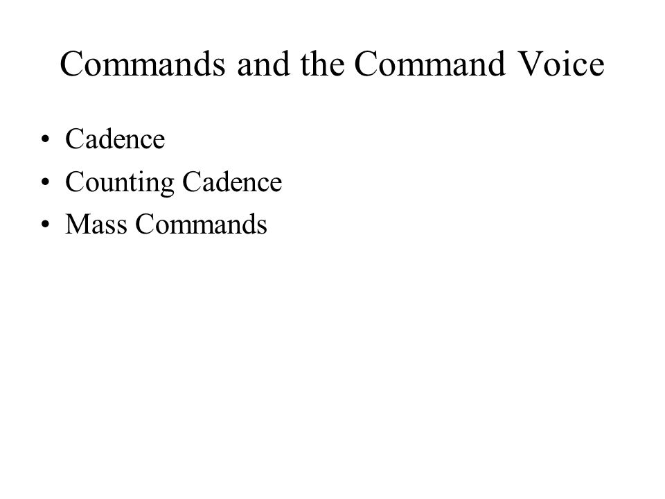 Commands and the Command Voice Cadence Counting Cadence Mass Commands