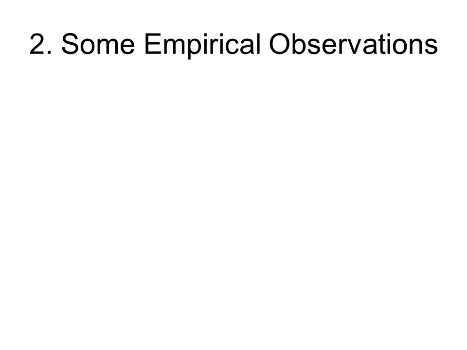 2. Some Empirical Observations