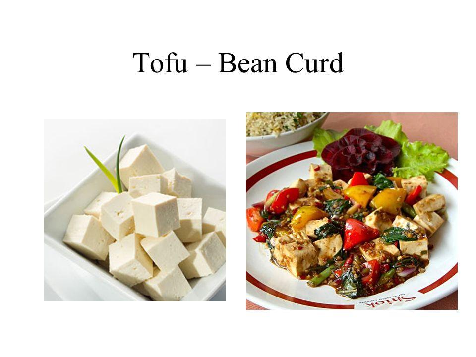 Tofu – Bean Curd