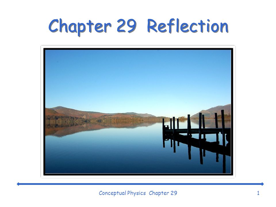 Conceptual Physics Chapter 291 Chapter 29 Reflection