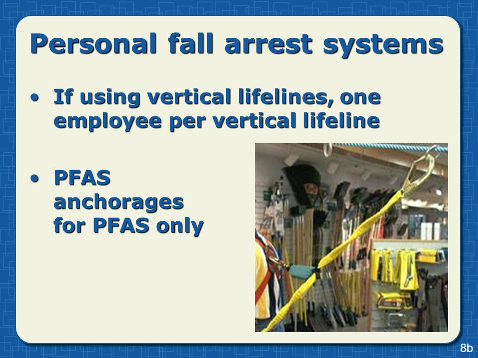 If using vertical lifelines, one employee per vertical lifelineIf using vertical lifelines, one employee per vertical lifeline PFAS anchorages for PFA