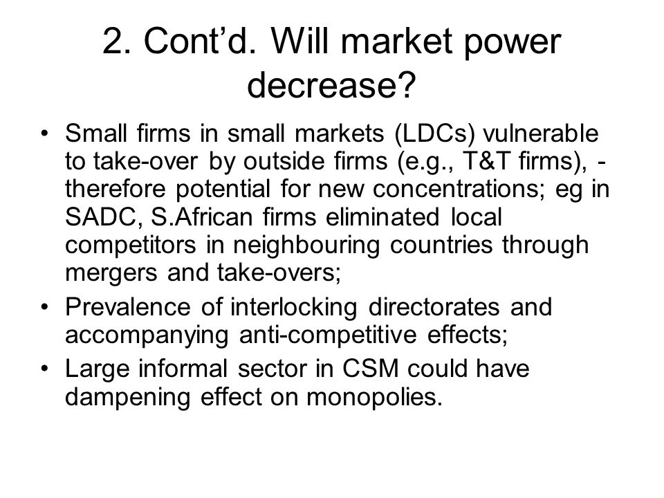 2. Cont'd. Will market power decrease.