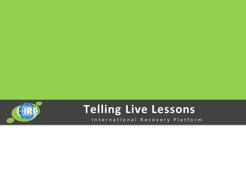 Telling Live Lessons I n t e r n a t I o n a l R e c o v e r y P l a t f o r m