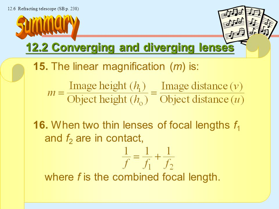 19 © Manhattan Press (H.K.) Ltd. 12.6 Refracting telescope (SB p. 238) 12.2 Converging and diverging lenses 14. The lens formula relates the object di
