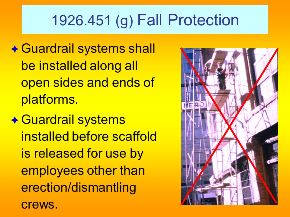  Guardrails prevent work falls.─ Ideal height is 38 inches above work platform.