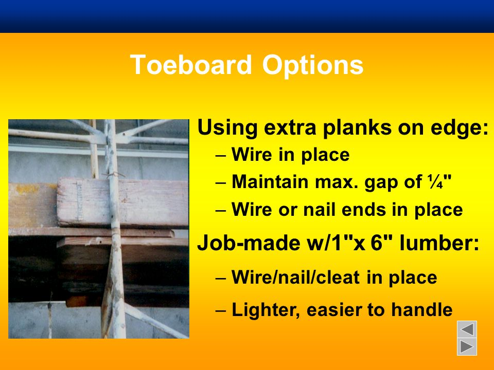(h) Falling Object Protection  Hardhats required  Protect employees below  Barricades to exclude working below  Toe boards at edges of platforms  Allows panels and screens  Canopies allowed Ladders and Scaffolds X & L SUBPARTS 53