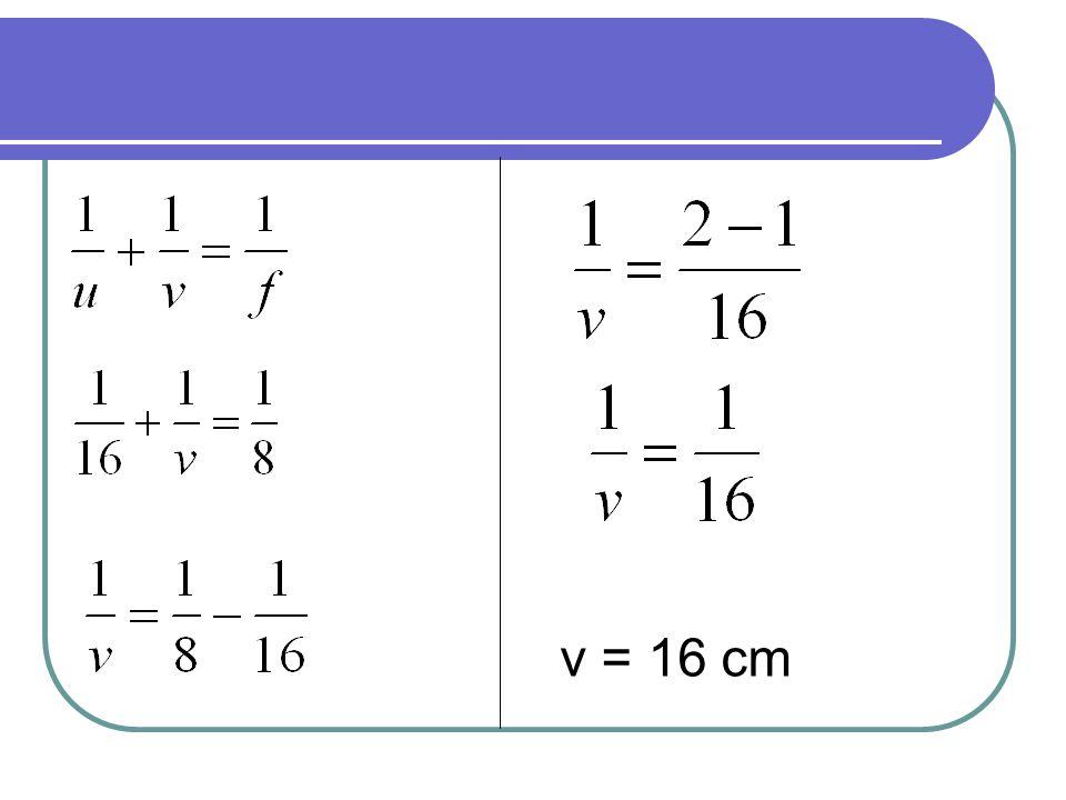 v = 16 cm