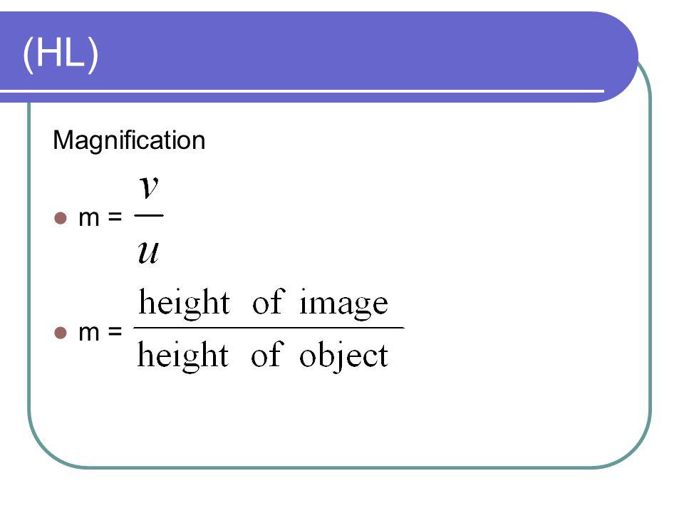 (HL) Magnification m =