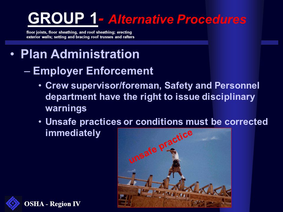OSHA - Region IV GROUP 1- Alternative Procedures Plan Administration –Employer Enforcement Crew supervisor/foreman, Safety and Personnel department ha