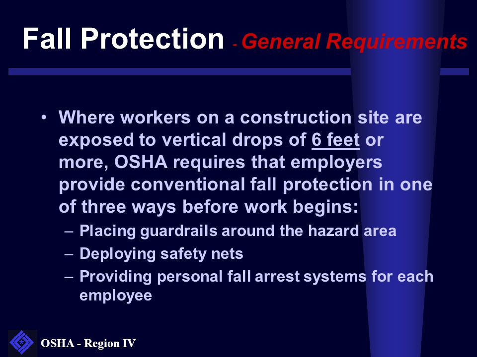 OSHA - Region IV GROUP 3- Alternative Procedures Only trained workers allowed to work in attics and roofs, and only as necessary to complete system being installed Stage materials for quick access Impalement hazards shall be kept out of the area below workers or shall be properly guarded Restrict access to areas below openings in ceilings to reduce falling object hazards When adverse weather creates a hazardous condition, operations shall be suspended activities when performed in attics and on roofs drywall, insulation, HVAC systems, electrical systems, plumbing and carpentry