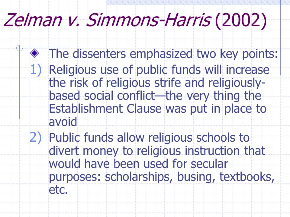Zelman v. Simmons-Harris (2002) For a 5-4 majority, Chief Justice Rehnquist upheld a government program providing tuition vouchers for Cleveland schoo