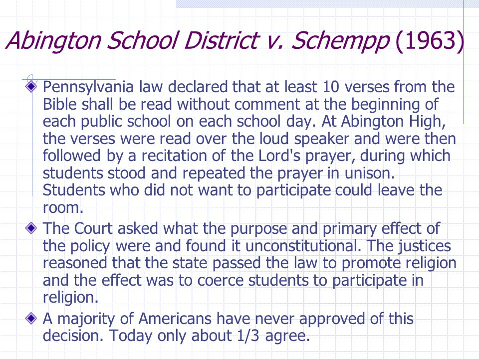 "Engel v. Vitale (1962) New York composed and required a prayer to begin the school day: ""Almighty God, we acknowledge our dependence upon Thee, and we"