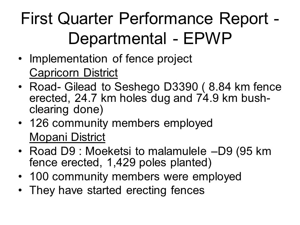 First Quarter Performance Report - Departmental - EPWP Implementation of fence project Capricorn District Road- Gilead to Seshego D3390 ( 8.84 km fenc