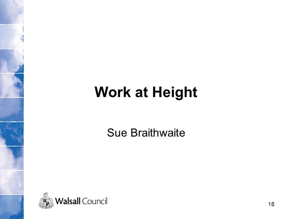 16 Work at Height Sue Braithwaite