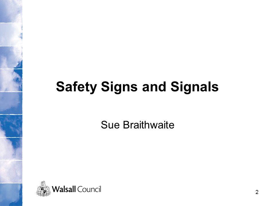 2 Safety Signs and Signals Sue Braithwaite