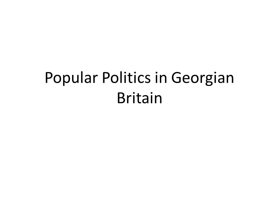 Popular Politics in Georgian Britain