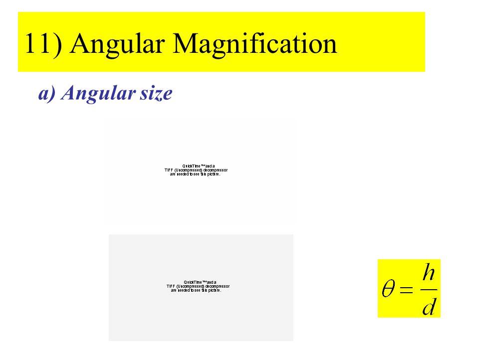 11) Angular Magnification a) Angular size