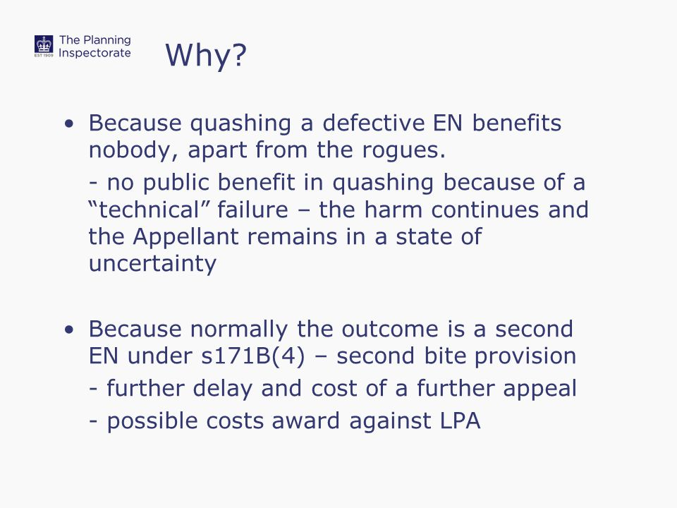 Why. Because quashing a defective EN benefits nobody, apart from the rogues.