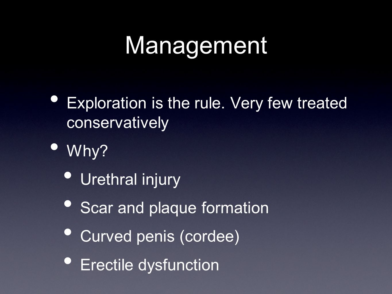 Management Exploration is the rule.Very few treated conservatively Why.