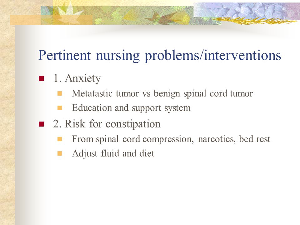 Pertinent nursing problems/interventions 1.