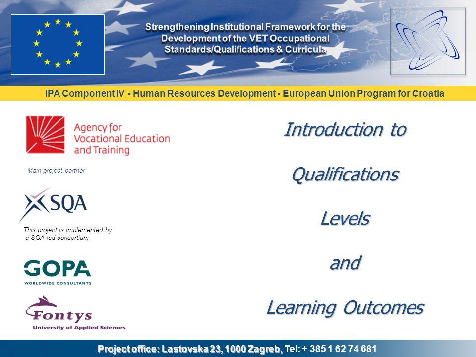 IPA Component IV - Human Resources Development - European Union Program for Croatia Project office: Lastovska 23, 1000 Zagreb, Project office: Lastovs