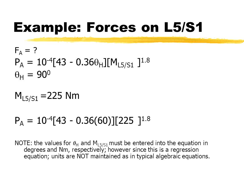 Example: Forces on L5/S1 F A = .