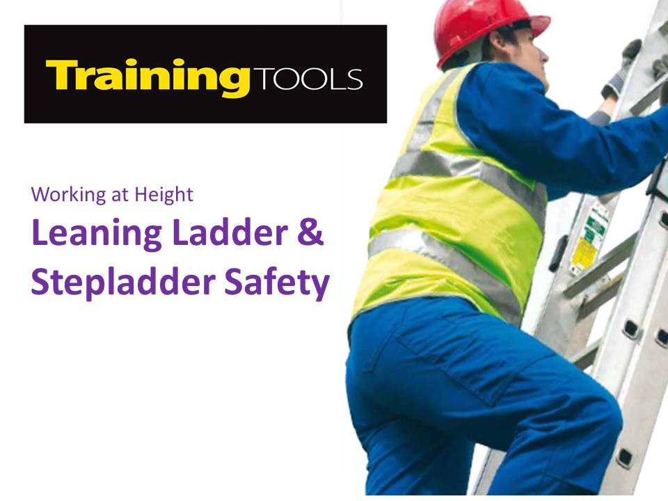 Working at Height Leaning Ladder & Stepladder Safety